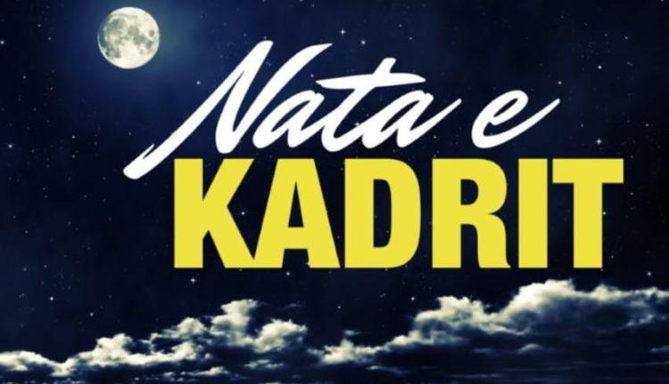 Po Afrohet Nata E Kadrit, Nata Më E Rëndësishme E Ramazanit
